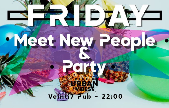 Friday-Meet-new-people-&-Party